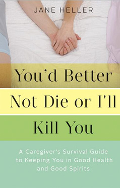 You'd Better Not Die or I'll Kill You - by Jane Heller