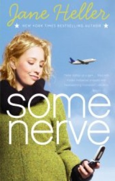 Some Nerve by Jane Heller